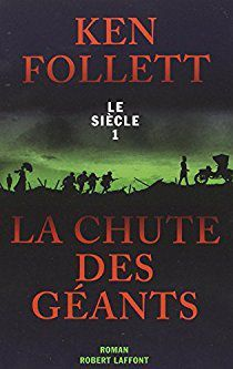 LA CHUTE DES GEANTS (LE SIECLE TOME 1) de Ken Follett