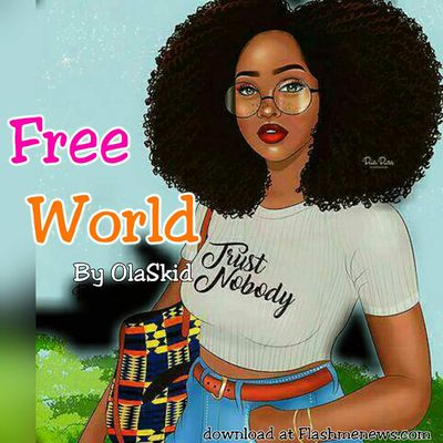 OlaSkid latest release, FREE WORLD, Download to enjoy the tune