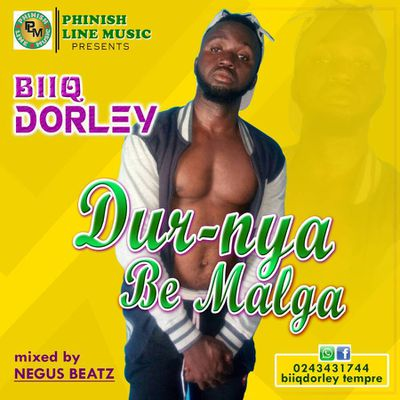 HIT AUDIO::BIIQ DORLEY-Dur-Nya Be Malga-Mixed(People Can Talk)  by NegusBeatz||www.gbaagamusic.com