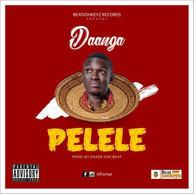 HiT AUDIO::Daanga_PELELE_Prod by GradeWanBeatz/www.gbaagamusic.com