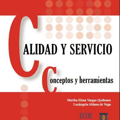 Libro: CALIDAD Y SERVICIO conceptos y herramientas