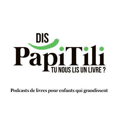 Dis PapiTili, tu nous lis un livre ?La chaîne de podcasts de Thierry Lenain