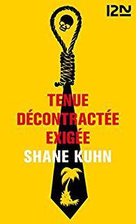 AvisThriller : Tenue Décontractée Exigée de Shane KHUN (Ed. 12-21)