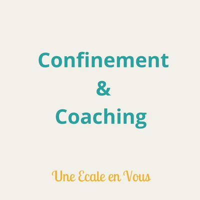 Confinement & coaching