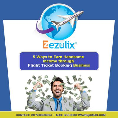 5 Ways to Earn Handsome Income through Flight Ticket Booking Business