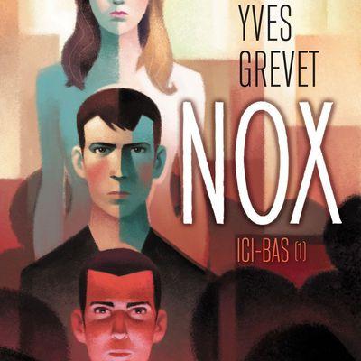 Nox : Ici-bas, au coeur d'une société où règne l'injustice