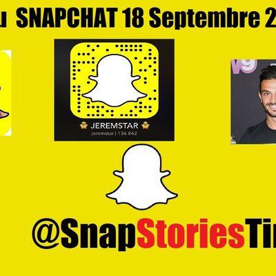 ZAP SnapChat 18 Septembre 2018 ( Julien Tanti, ....)