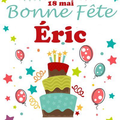 En ce 18 mai nous souhaitons une bonne fête Éric