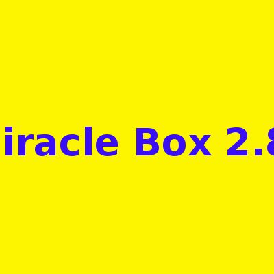 Miracle Box 2.81 Free Download