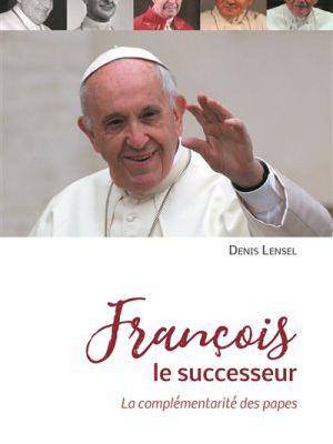 François le successeur. La complémentarité des papes