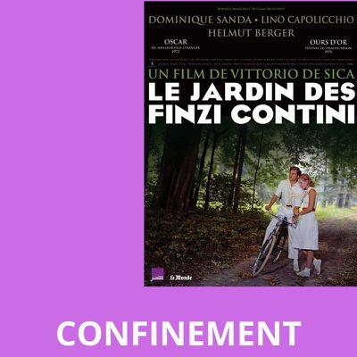 LE JARDIN DES FINZI-CONTINI : LE CONFINEMENT EN VAIN
