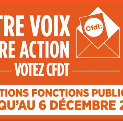 Expression directe : paroles d'agents / le  6 décembre, votez cfdt.