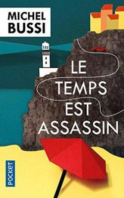 Le temps est assassin de Michel Bussi