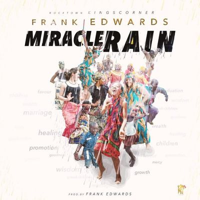 GOSPEL || Frank Edwards – Miracle Rain (Audio + MP3.)