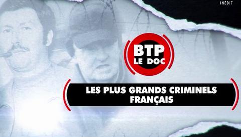 """Balance Ton Post ! Le Doc - Spéciale """"Les plus grands criminels français"""""""